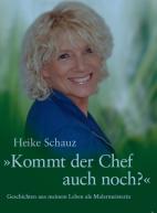 Heike Schauz »Kommt der Chef auch noch?«